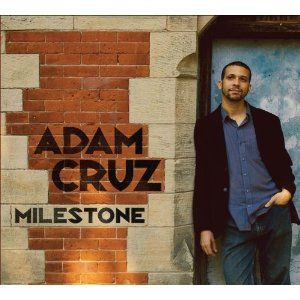 adam cruz milestone Went on a bender, wrote a year ender (My best of 2011 jazz lists)